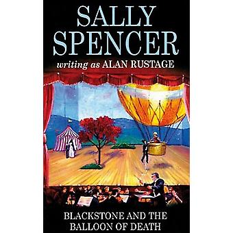 Blackstone and the Balloon of Death by Sally Spencer - 9780727876874