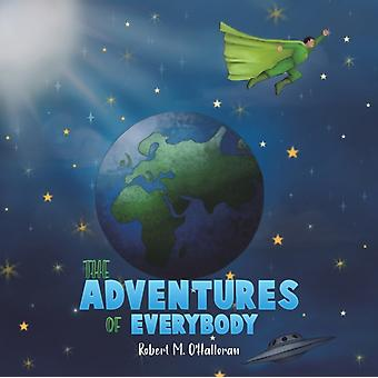The Adventures of Everybody by Robert M O Halloran