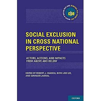 Social Exclusion in Cross-National Perspective: Actors, Actions, and Impacts from Above and Below (International Policy Exchange Series)