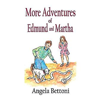 More Adventures of Edmund and Martha by Angela Bettoni - 978095664211