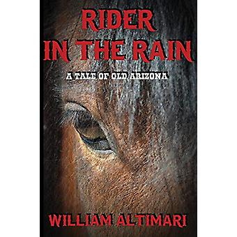 Rider in the Rain by William Altimari - 9780972872676 Book
