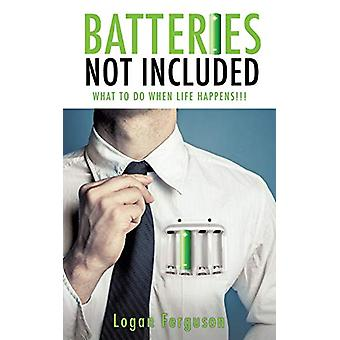 Batteries Not Included by Logan Ferguson - 9781498436168 Book
