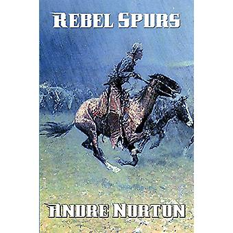 Rebel Spurs by Andre Norton - 9781515402442 Book
