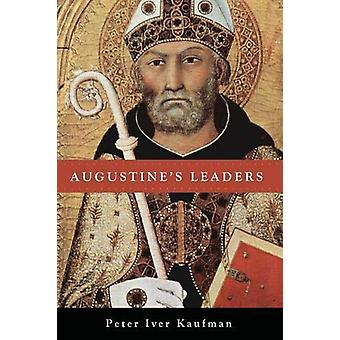 Augustine's Leaders by Peter Iver Kaufman - 9781625642028 Book