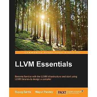 LLVM Essentials by Suyog Sarda - 9781785280801 Book