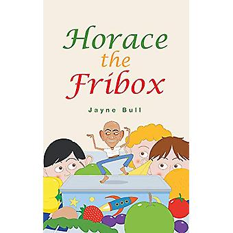 Horace the Fribox by Jayne Bull - 9781789553192 Book