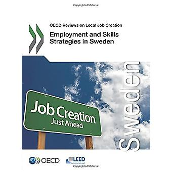 Employment and skills strategies in Sweden by Organisation for Econom