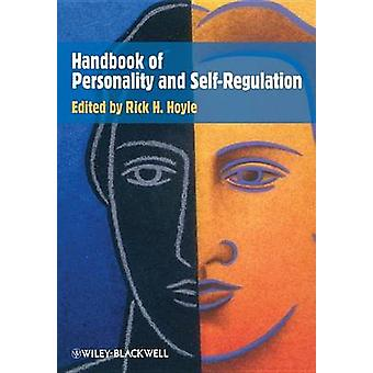 Handbook of Personality and Self-Regulation by Rick H. Hoyle - 978140