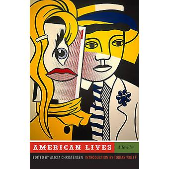 American Lives by Introduction by Tobias Wolff & Edited by Alicia Christensen