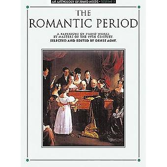Anthology of Piano Music Volume 3  Romantic Period by Denes Agay
