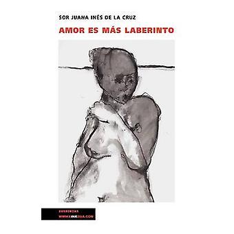 Amor es mas laberinto av Sor Juana Ines de La Cruz