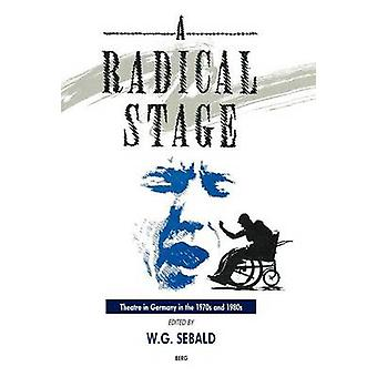 The Radical Stage Theater in Germany in the 1970s and 1980s by Sebald