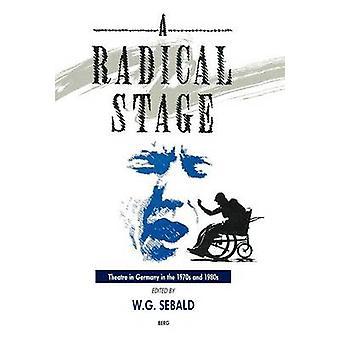 Eine radikale Bühne von Redigiert von W G Sebald