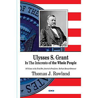 Ulysses S Grant by Rowland & Thomas J