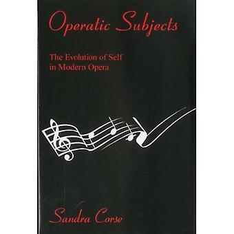Operatic Subjects: The Evolution of Self in Modern Opera