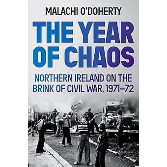 The Year of Chaos by Malachi ODoherty