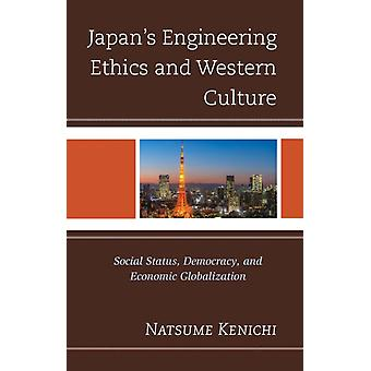 Japans Engineering Ethics and Western Culture by Natsume Kenichi
