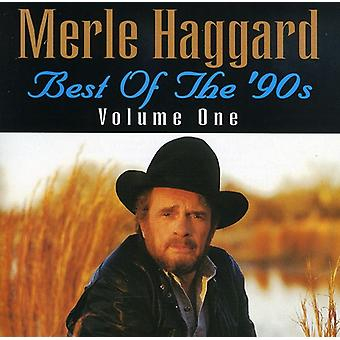 Merle Haggard - Merle Haggard: Vol. 1-Best of the 90's [CD] USA import