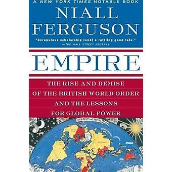 Império - a ascensão e o Demise da ordem britânica do mundo e a lição