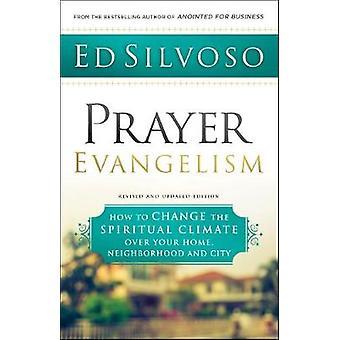 Evangelism preghiera - come cambiare il clima spirituale sopra la vostra casa