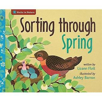 Maths in Nature - Sorting through Spring by Lizann Flatt - 97814451577