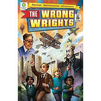 The Wrong Wrights by Chris Kientz - Steve Hockensmith - John Keane -