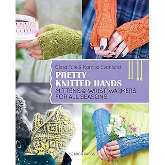 Ziemlich gestrickte Hände - Handschuhe und Pulswärmer für alle Jahreszeiten von Cl