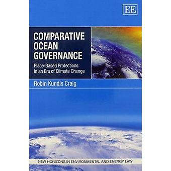 Gestion des océans comparative - Protections Place-Based in an Era of Cl