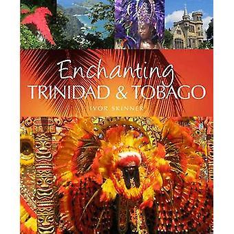 Enchanting Trinidad & Tobago by Ivor Skinner - 9781909612204 Book