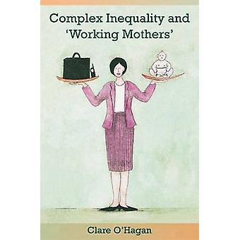 Complexe ongelijkheid en 'werkende moeders