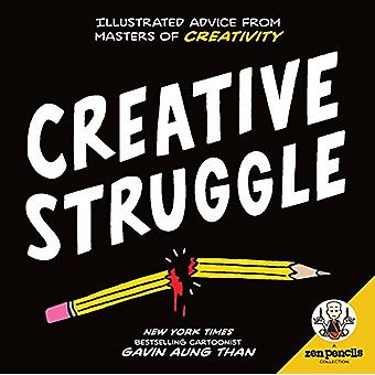 Zen Pencils--Creative Struggle - Illustrated Advice from Masters of Cr