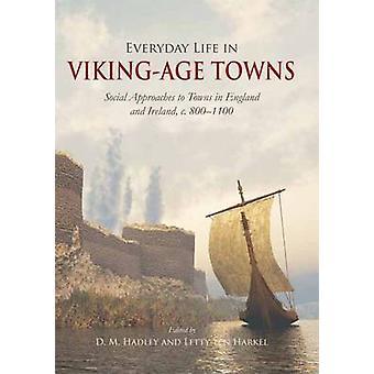 Vardagen i Viking Age städer - sociala strategier till städer i Engl