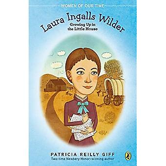 Laura Ingalls Wilder (Women of Our Time)