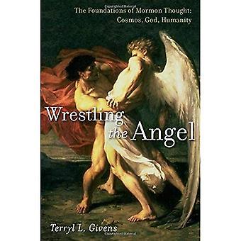 O anjo de wrestling: pensei que os alicerces do Mórmon: Cosmos, Deus, humanidade