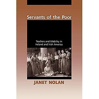 Servants of the Poor: Teachers and Mobility in Ireland and Irish America