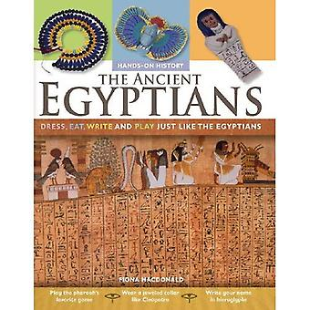 The Ancient Egyptians: Dress, Eat, Write and Play Just Like the Egyptians (Hands-On History)