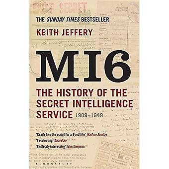 MI6: Historien av den hemliga underrättelsetjänsten 1909-1949