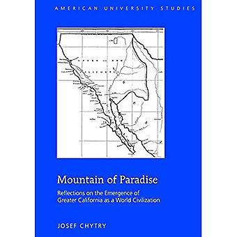 Montaña del Paraíso: reflexiones sobre la emergencia de California mayor como una civilización mundial (American University...