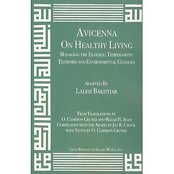 Avicenna auf gesunde Lebensweise: Verwaltung der älteren Menschen, extreme Temperament und Umweltveränderungen (Kanon der Medizin)