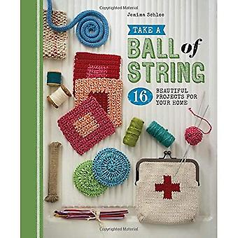 Take a Ball of String: 16 Beautiful Projects for Your Home