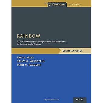 Rainbow: Lapsi ja perhe keskittynyt kognitiivinen käyttäytymisterapia hoito Lastentautien kaksisuuntainen mielialahäiriö, lääkäri opas (ohjelmat, jotka toimivat)