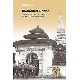 Kirjattu kansa: Sport, maskuliinisuus ja tehdä moderni Laos (Kaakkois-Aasiassa: politiikka, merkitys ja muisti)