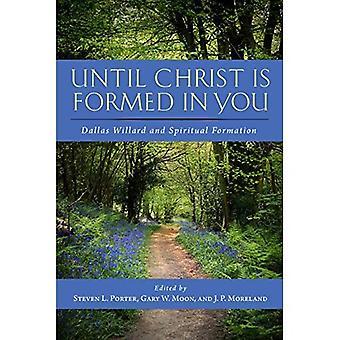 Totdat Christus wordt gevormd in je: Dallas Willard en spirituele vorming