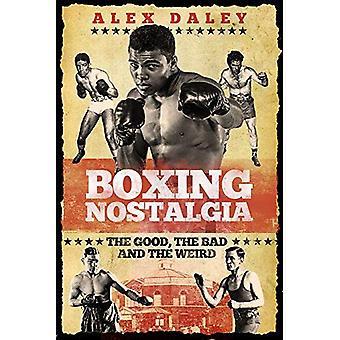 Nostalgie de boxe: Le bon, la brute et le cinglé