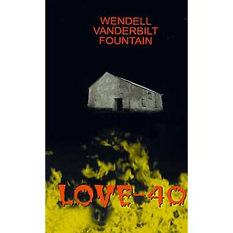 Love40 by Fountain & Wendell Vanderbilt