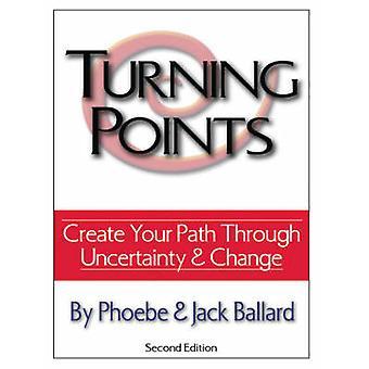 Keerpunten maken uw pad door onzekerheid en verandering door Ballard & Phoebe