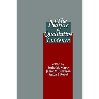 Naturen av kvalitativa bevis av Morse & Janice M.