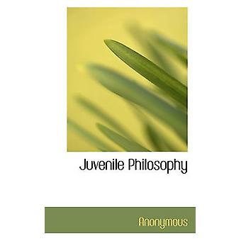 Juvenile Philosophy by Anonymous