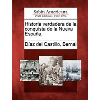 Historia verdadera de la conquista de la Nueva Espaa. di Daz del Castillo & Bernal