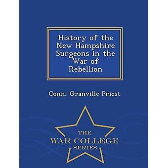 Historia av New Hampshire kirurger i kriga av uppror Krigshögskolan serie av prästen & Conn & Granville